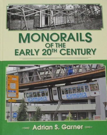 Monorails of the Early 20th Century, by Adrian S. Garner